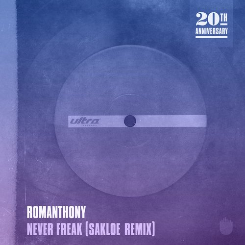 Romanthony - Never Freak (Sakloe Remix) [UL6313]